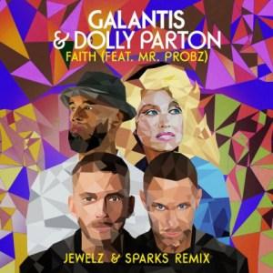 Galantis X Dolly Parton - Faith Ft. Mr. Probz,, Jewelz & Sparks Remix